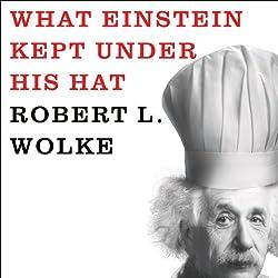 What Einstein Kept Under His Hat