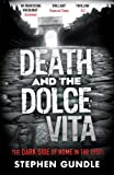 Death and the Dolce Vita, Stephen Gundle, 1847676553