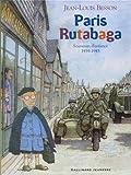 Paris Rutabaga: Souvenirs d'enfance 1939-1945