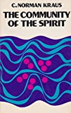 The Community of the Spirit, C. Norman Kraus, 0802815626