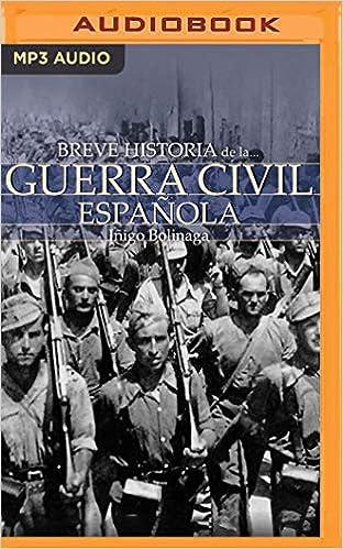 Breve Historia de la Guerra Civil Española: Amazon.es: Bolinaga, Inigo, Torre, German: Libros