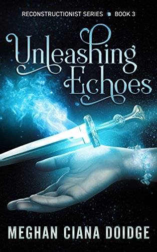 Unleashing Echoes (Reconstructionist Book 3) ()