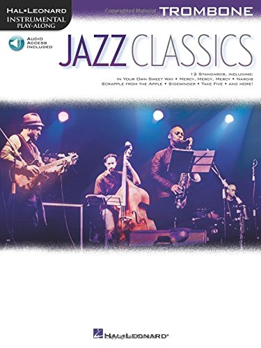 Jazz Classics: Instrumental Play-Along for Trombone Bk/Online Audio (Hal-leonard Instrumental Play-along) - Hal Leonard Jazz Trombone