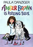 Amber Brown Is Feeling Blue, Paula Danziger, 039923179X