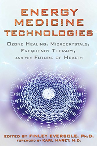 (Energy Medicine Technologies: Ozone Healing, Microcrystals, Frequency Therapy, and the Future of Health)