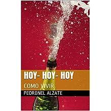 HOY- HOY- HOY: COMO VIVIR (Spanish Edition)