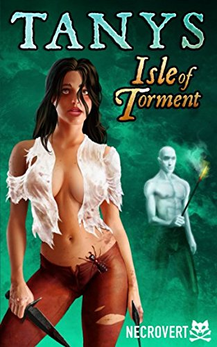Tanys: Isle of Torment: Book Three of the Perils of Tanys by Independently published