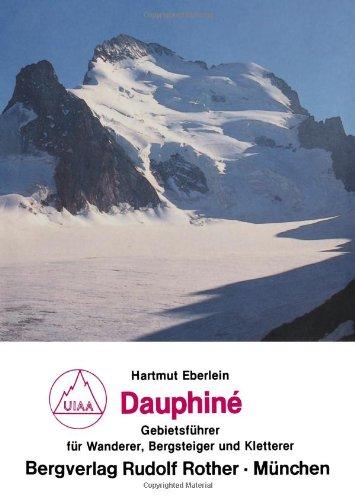 Dauphine. Gebietsführer für Wanderer, Bergsteiger und Kletterer