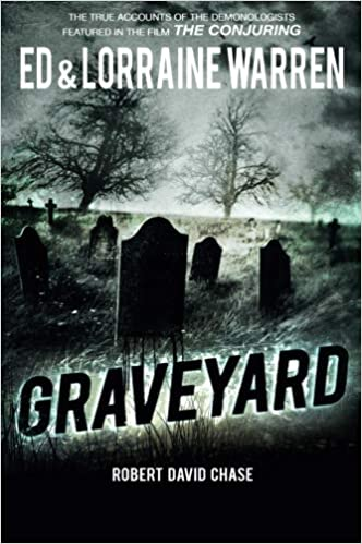 Graveyard: True Hauntings from an Old New England Cemetery (Ed & Lorraine Warren) (Ed & Lorraine Warren) Paperback – December 31, 2014 by Ed Warren  (Author)