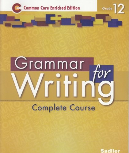 Grammar for Writing ©2014 Common Core Enriched Edition Student Edition Level Gold, Grade 12