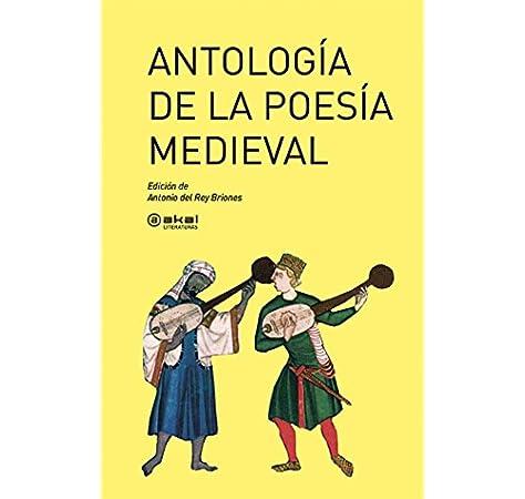 Antología de la poesía medieval: 27 Akal Literaturas: Amazon.es: del Rey Briones, Antonio: Libros