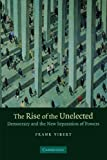 img - for The Rise of the Unelected: Democracy and the New Separation of Powers by Frank Vibert (2007-06-25) book / textbook / text book