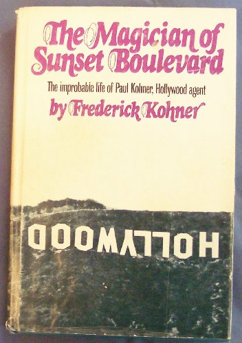 Sunset Signed (The Magician of Sunset Boulevard, the Improbable Life of Paul Kohner, Hollywood Agent SIGNED)