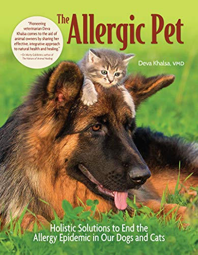 The Allergic Pet: Holistic Solutions to End the Allergy Epidemic in Our Dogs and ()
