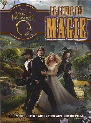 Le Monde Fantastique D Oz Le Livre De Magie 9782014602821