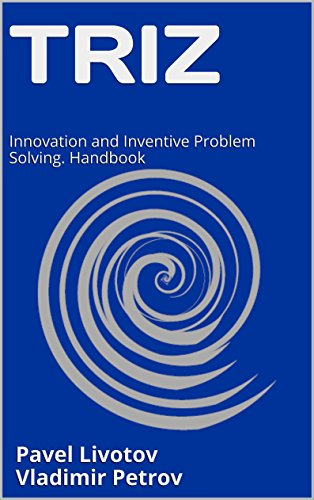 Amazon triz innovation and inventive problem solving triz innovation and inventive problem solving handbook by livotov pavel petrov fandeluxe