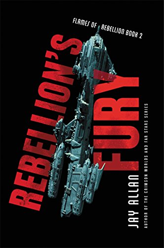 Rebellion's Fury (Flames of Rebellion Book 2)