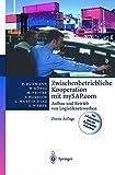 Zwischenbetriebliche Kooperation mit mySAP.com: Aufbau und Betrieb von Logistiknetzwerken (SAP Kompetent) (German Edition), Peter Buxmann, Wolfgang König, Markus Fricke, Franz Hollich, Luis Martin Diaz, Sascha Weber, 3642629172