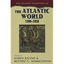 The Human Tradition in the Atlantic World, 1500–1850