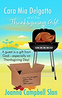 Cara Mia Delgatto and the Thanksgiving Gift (Cara Mia Delgatto Short Story Book 2) by [Slan, Joanna Campbell]