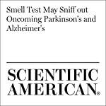 Smell Test May Sniff Out Oncoming Parkinson's and Alzheimer's | David Noonan