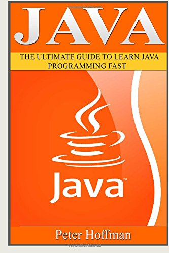 Java: The Ultimate Guide to Learn Java and Python Programming Front Cover