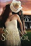 A Second Splendor, Bryan, Barri, 1612527205