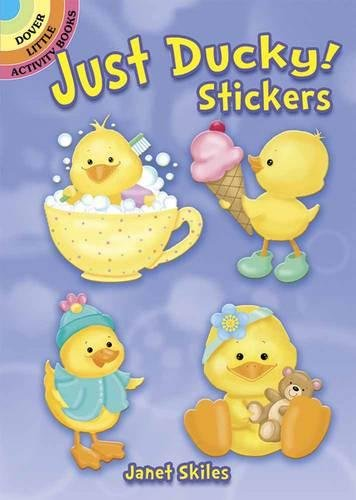 Just Ducky! Stickers (Dover Little Activity Books Stickers) (Ducky Gift Just)