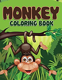 Monkey Coloring Book: Coloring Books for Kids (Art Book Series ...