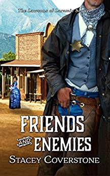 Friends and Enemies: The Lawsons of Laramie Sequel by [Coverstone, Stacey]
