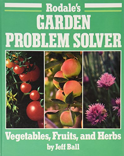 - Rodale's Garden Problem Solver: Vegetables, Fruits, and Herbs