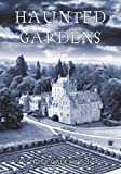 Haunted Gardens, Peter Underwood, 1848682611