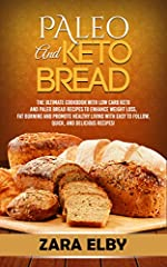 FREE KINDLE E-BOOK WITH EVERY PAPERBACK PURCHASEDo you follow a ketogenic and paleo diet but still miss bread and other carby treats? If so, Paleo Keto Bread: The Ultimate Cookbook With Low Carb Keto and Paleo Bread Recipes To Enhance Weight ...