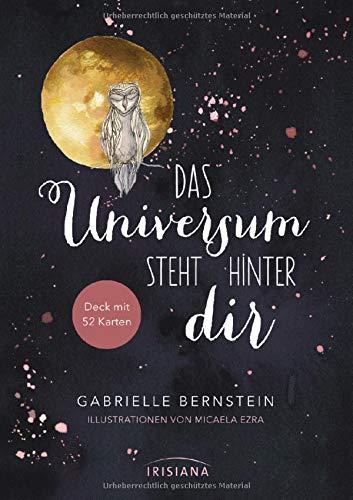 Das Universum steht hinter dir: Deck mit 52 Karten Gebundenes Buch – 17. September 2018 Gabrielle Bernstein Christina Knüllig Irisiana 3424153516