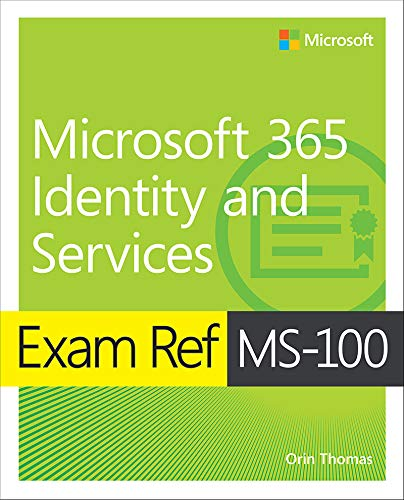 Exam Ref MS-100 Microsoft 365 Identity and Services (Microsoft Ebooks)