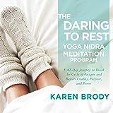 #7: The Daring to Rest Yoga Nidra Meditation Program