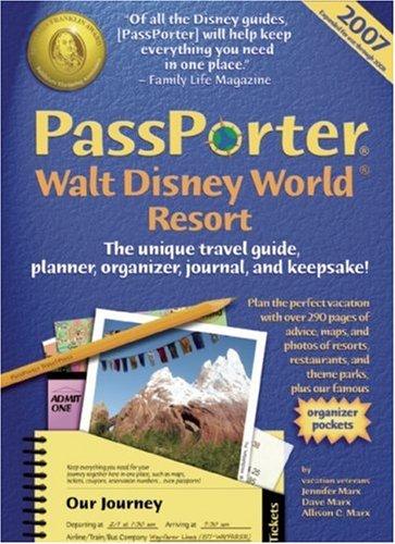 PassPorter Walt Disney World 2007: The Unique Travel Guide, Planner, Organizer, Journal, and Keepsake!