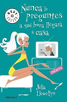 Nunca le preguntes a qué hora llegará a casa Best Seller: Amazon.es: Llewellyn, Julia, DOMINGUEZ RODRIGUEZ RODRIGUEZ S.C;: Libros