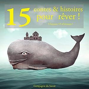 15 contes et histoires pour rêver | Livre audio