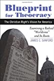 Blueprint for Theocracy, James C. Sanford, 0974704202