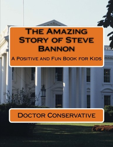 The Amazing Story of Steve Bannon: A Positive and Fun Book for Kids