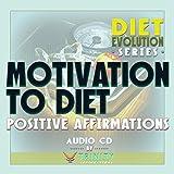 Diet Evolution Series: Motivation to Diet Positive Affirmations audio CD