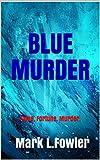 Blue Murder: Fame. Fortune. Murder. (Tyler and Mills)