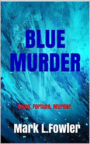 Blue Murder: Fame. Fortune. Murder. (Tyler and Mills Book 2)