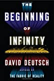 The Beginning of Infinity: Explanations That Transform the World by David Deutsch Picture