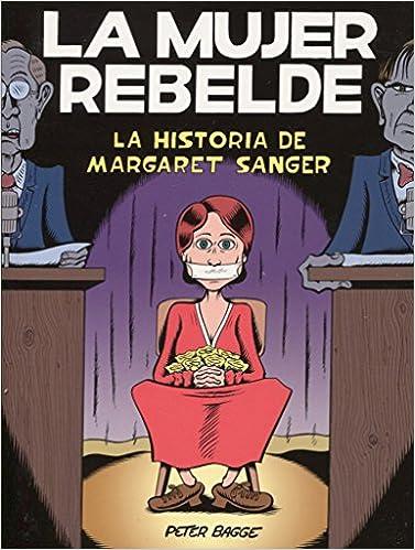 Resultado de imagen de La mujer rebelde. La historia de Margaret Sanger