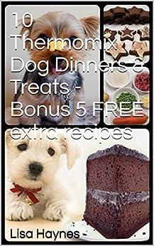 10 thermomix dog dinners treats bonus 5 free extra - Comprar thermomix corte ingles ...