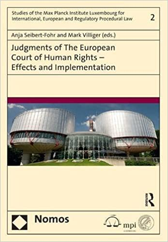Book Judgments of the European Court of Human Rights - Effects and Implementation (Studies of the Max Planck Institute Luxembourg for International, European and Regulatory Procedural Law)