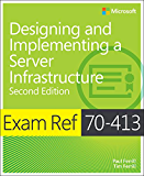 Exam Ref 70-413 Designing and Implementing a Server Infrastructure (MCSE): Designing and Implementing a Server Infrastructure