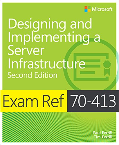 Exam Ref 70-413 Designing and Implementing a Server Infrastructure (MCSE): Designing and Implementing a Server Infrastructure Doc